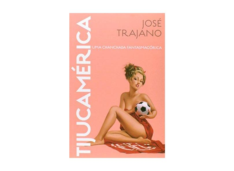 Tijucamérica - José Trajano - 9788584390021
