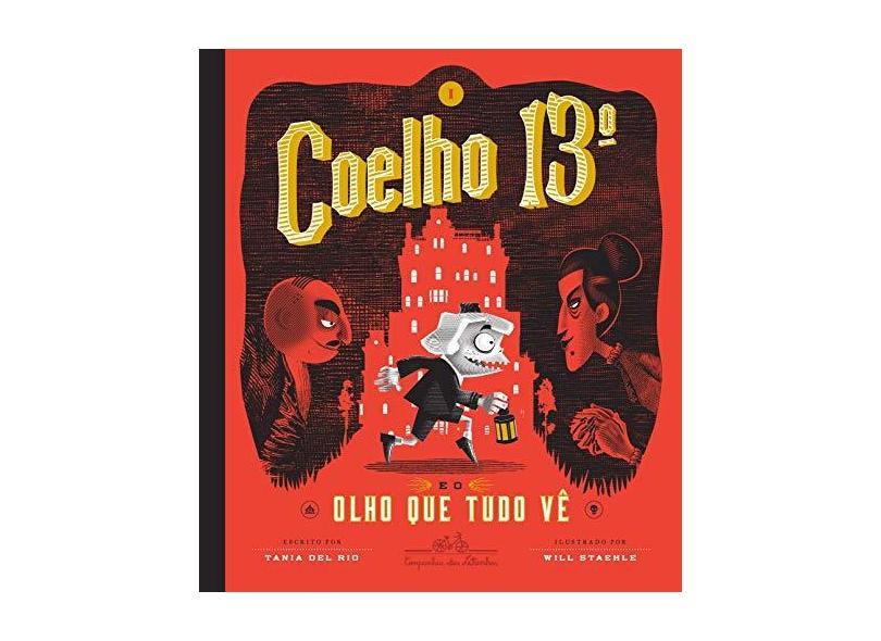Coelho 13º E O Olho Que Tudo Vê - Rio, Tania Del - 9788574067551