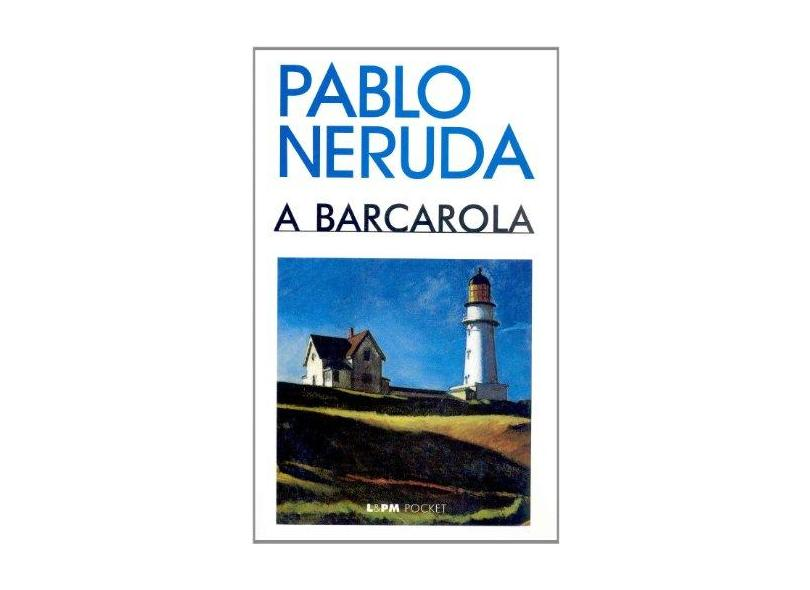 A Barcarola - Pocket / Bolso - Neruda, Pablo - 9788525409195