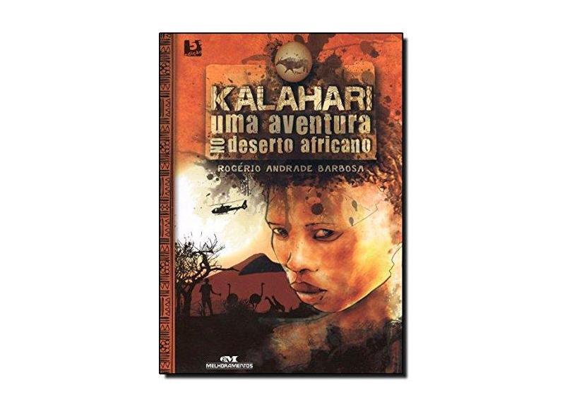 Kalahari - Uma Aventura no Deserto Africano - Barbosa, Rogério Andrade - 9788506058336