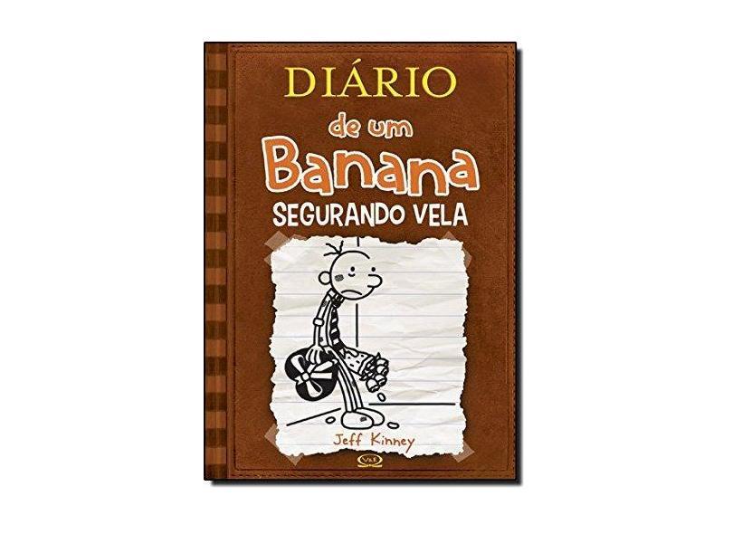 Diário de Um Banana 7 - Segurando Vela - Kinney, Jeff - 9788576834847