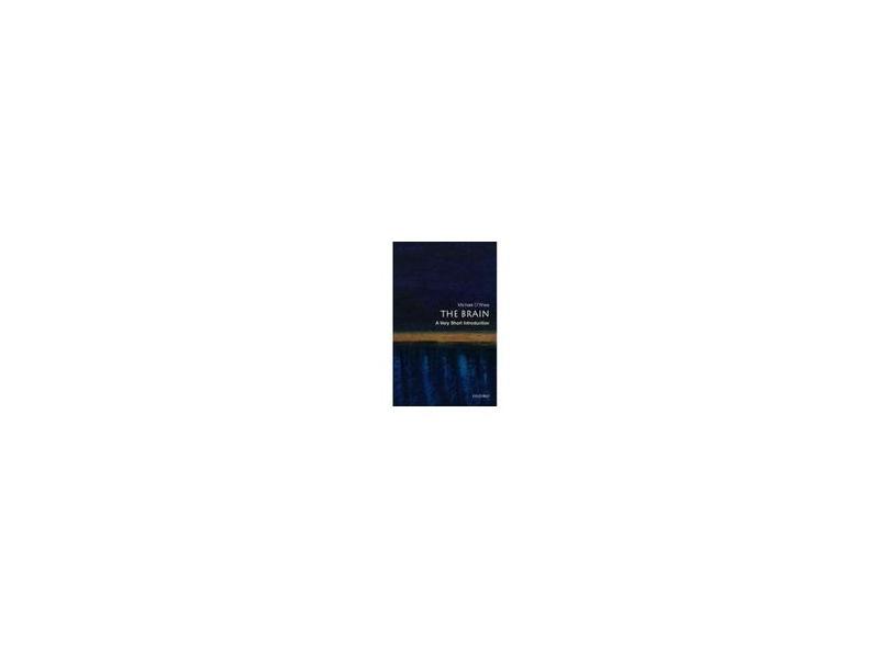 The Brain: A Very Short Introduction - Michael O'Shea - 9780192853929