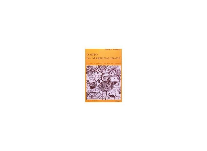 O Mito da Marginalidade - Favelas e Politica - Perlman, Janice E. - 9788521904380