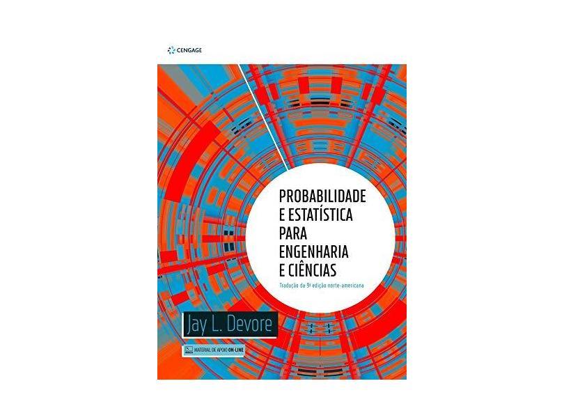 Probabilidade E Estatística Para Engenharia E Ciências - Jay L. Devore - 9788522128037