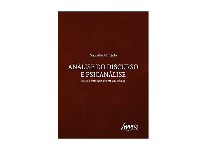 "Análise Do Discurso E Psicanálise - ""guirado, Marlene"" - 9788547313319"