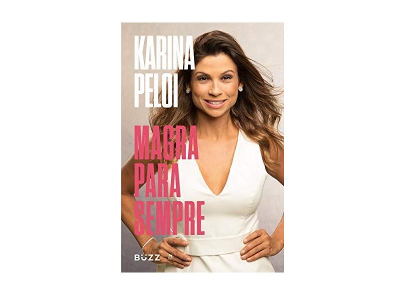 Magra Para Sempre - Karina Peloi - 9788593156960
