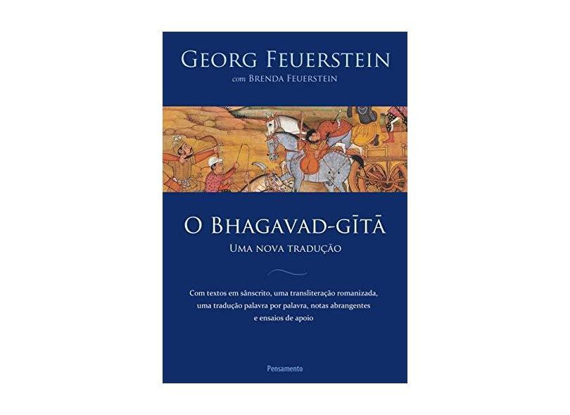 O Bhagavad-Gita - Uma Nova Tradução - Feuerstein, Georg ; Feuerstein, Brenda - 9788531519116