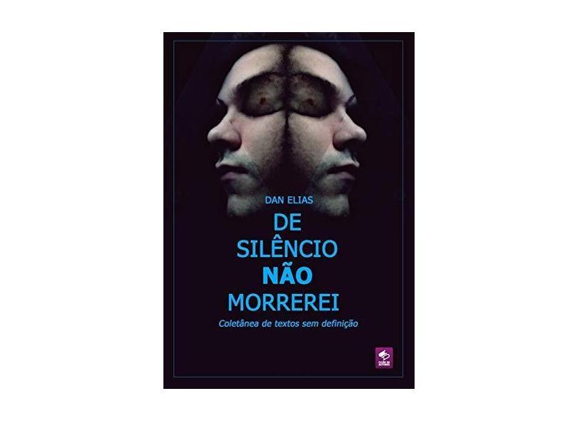 De Silêncio não Morrerei - Dan Elias - 9788591976119