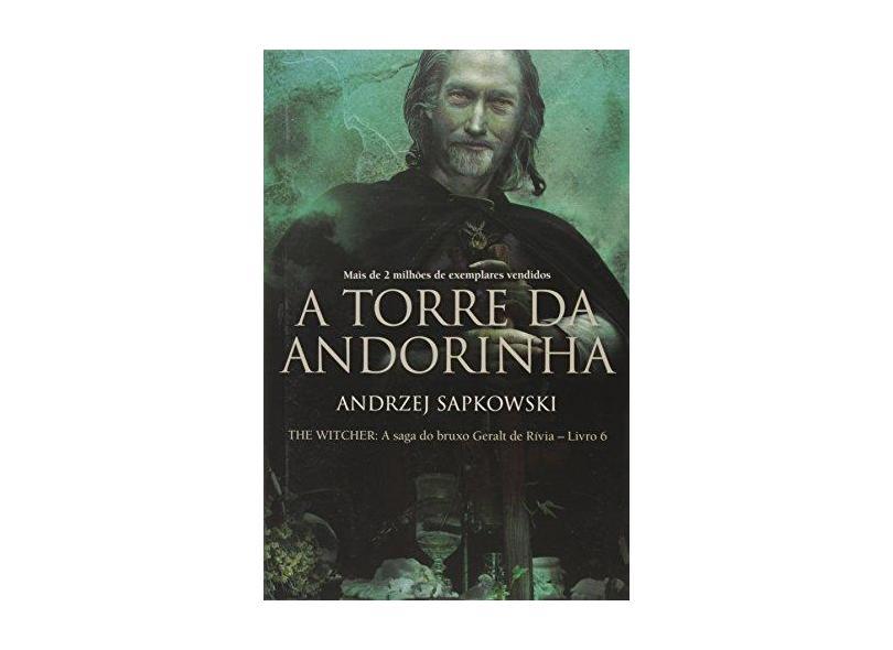 Torre da Andorinha, A - Vol.6 - Série The Witcher - A Saga do Bruxo Geralt de Rivia - Capa Tradicional - Andrzej Sapkowski - 9788546900886