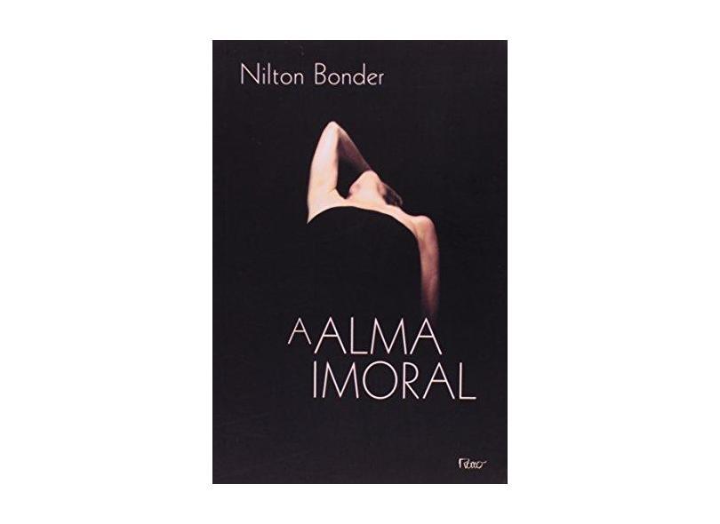 A Alma Imoral - Bonder, Nilton - 9788532508768