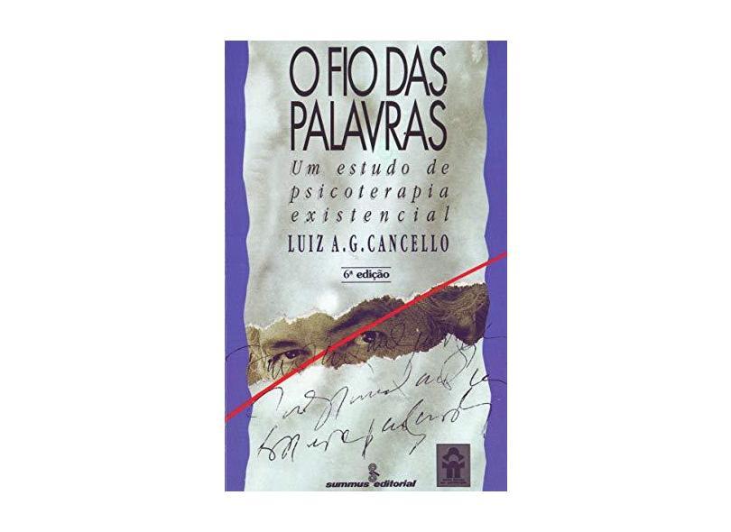 O Fio das Palavras - Um Estudo de Psicoterapi - Cancello, Luiz A.g. - 9788532303776