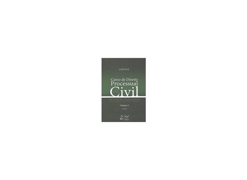 Curso de Direito Processual Civil - Vol. I - Processo de Conhecimento - 4ª Ed. 2008 - Fux, Luiz - 9788530925604