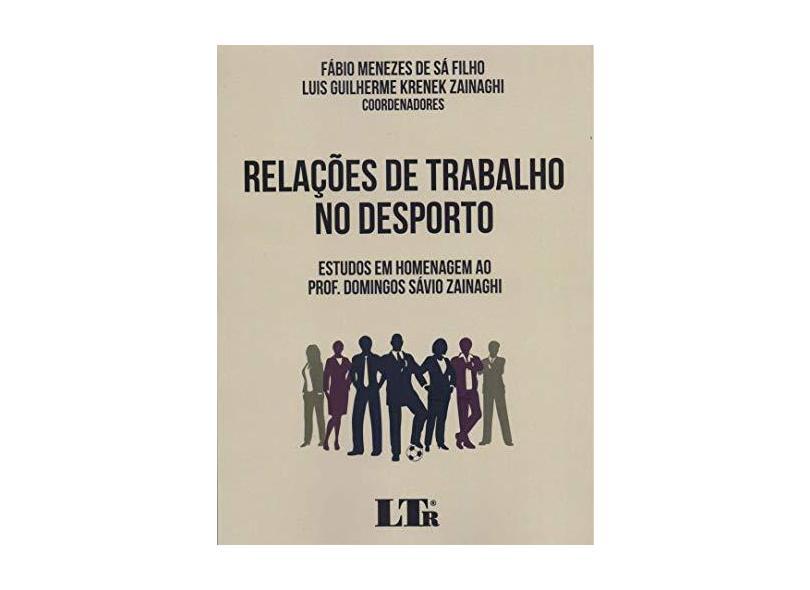 Relações de Trabalho no Desporto - Fábio Menezes De Sá Filho - 9788536198224