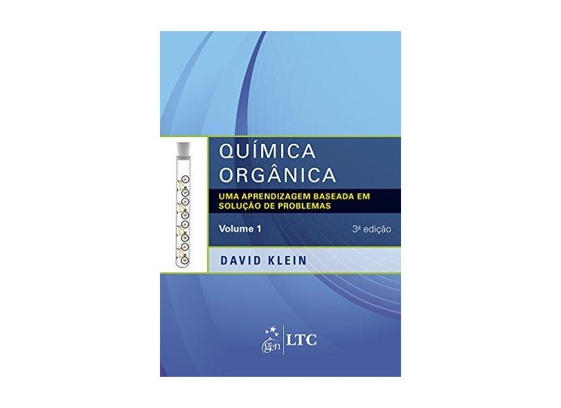 Química Orgânica - Vol. 1 - 3ª Ed. 2016 - Klein, David; - 9788521632498