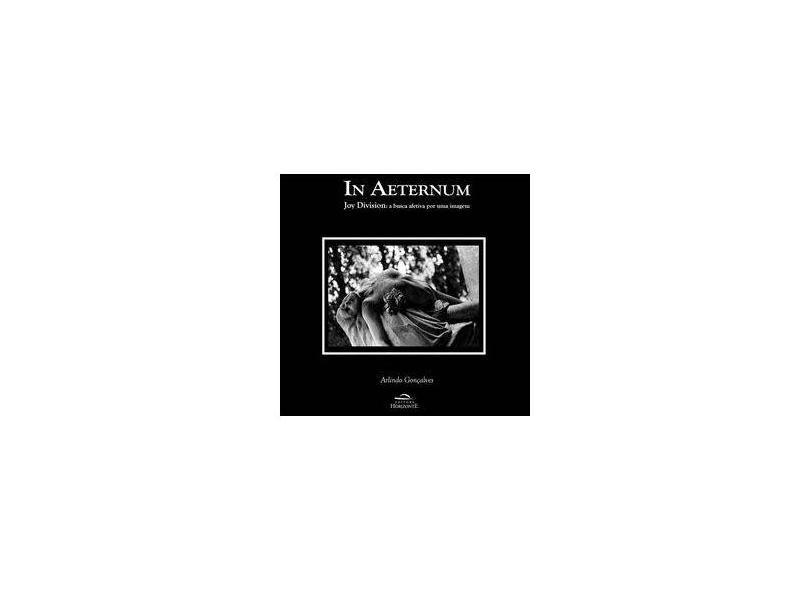 """In Aeternum Joy Division - """"gonçalves, Arlindo"""" - 9788599279922"""