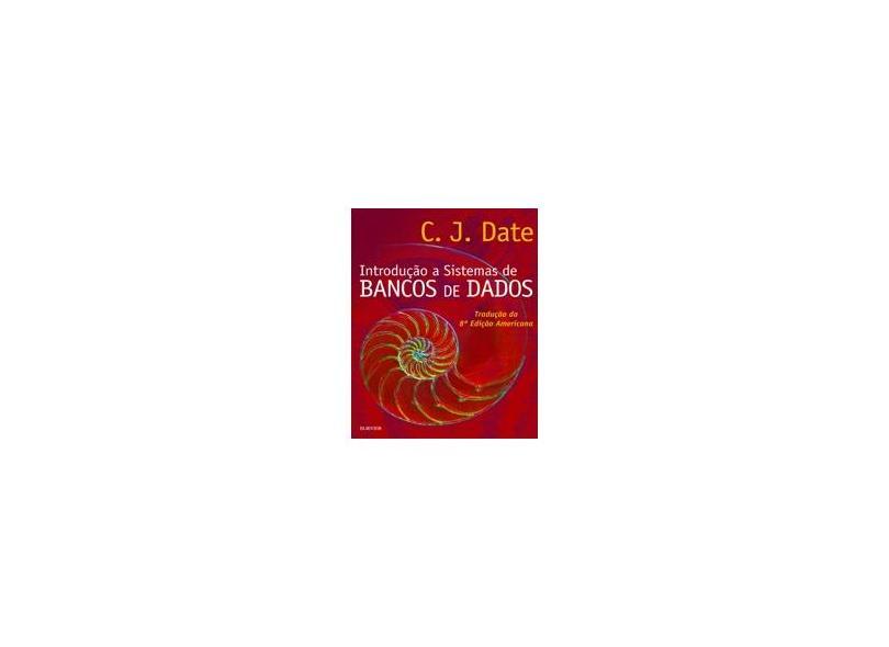 Introdução a Sistemas de Bancos de Dados - 8 Edição - Date, C. J. - 9788535212730
