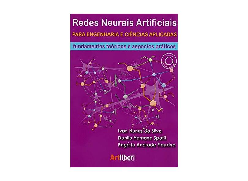 Redes Neurais Artificiais Para Engenharia e Ciências Aplicadas: Fundamentos Teóricos e Aspectos Práticos - Ivan Nunes Da Silva - 9788588098879