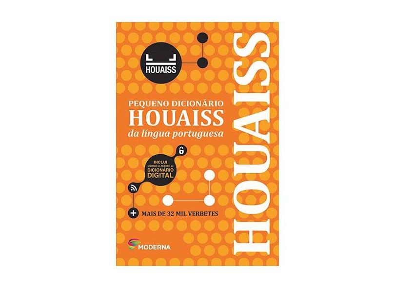 Pequeno Dicionário Houaiss da Língua Portuguesa - 2ª Ed. 2015 - Instituo Antonio Houaiss De Lexicografia - 9788516101473
