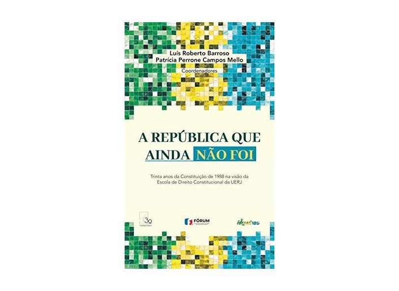 A República que Ainda não Foi - Luís Roberto Barroso - 9788545005827