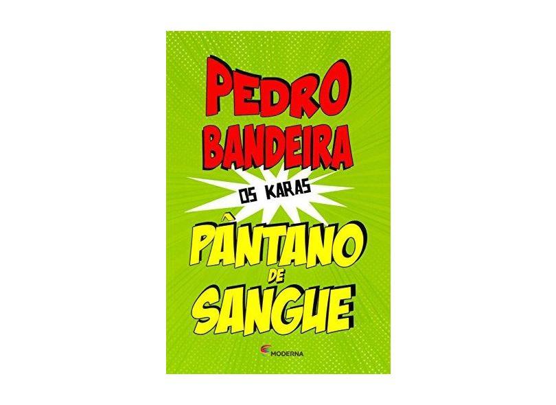 Pântano de Sangue - 5ª Ed. 2014 - Bandeira, Pedro - 9788516095772