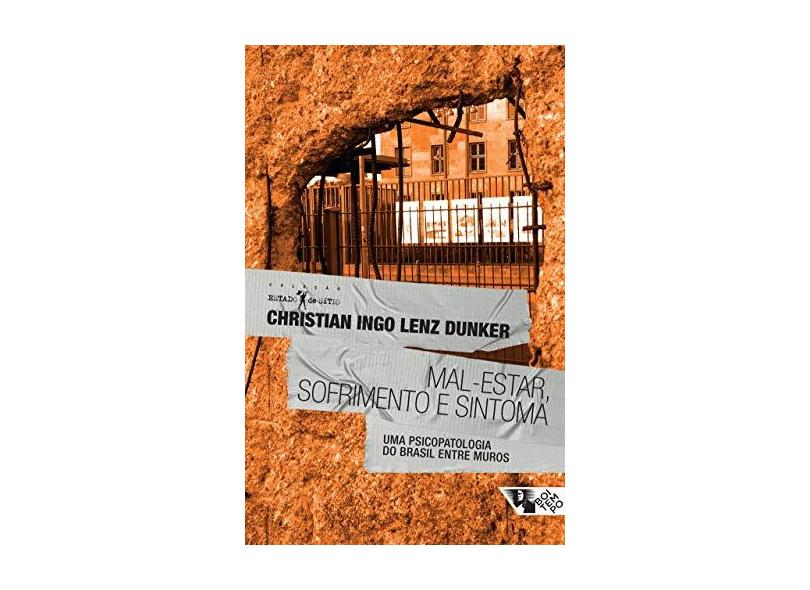 Mal-Estar, Sofrimento e Sintoma - Dunker, Christian Ingo Lenz - 9788575593950