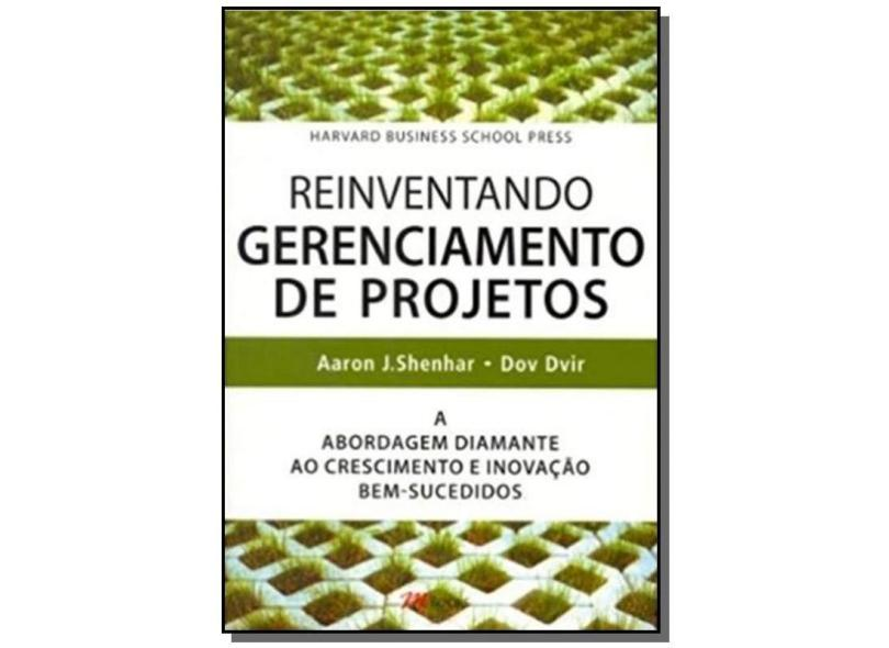 Reinventando Gerenciamento de Projetos - Dvir, Dov; Shenhar, Aaron J. - 9788576800798