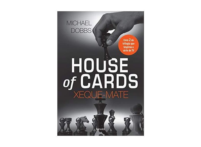 House Of Cards - Xeque-Mate - Livro 2 - Dobbs, Michael - 9788557170162