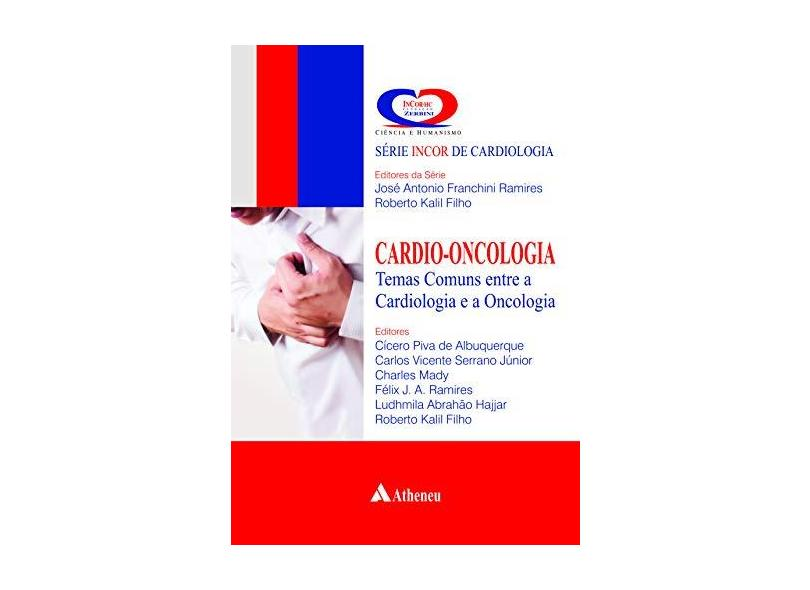 Cardio-Oncologia - Série Incor de Cardiologia - Ramires, José Antonio Franchini; Kalil Filho, Roberto - 9788538805533