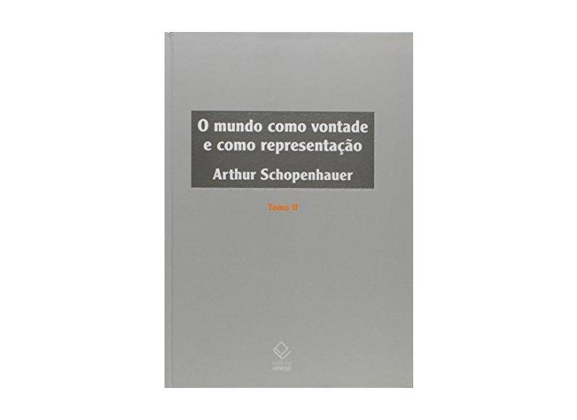 O Mundo Como Vontade e Como Representação - Tomo II - Schopenhauer Arthur - 9788539305988