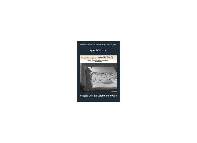 Normas Regimentais do Trabalho de Conclusão de Curso - Rosana Cristina Colombo Dionysio - 9788591530137