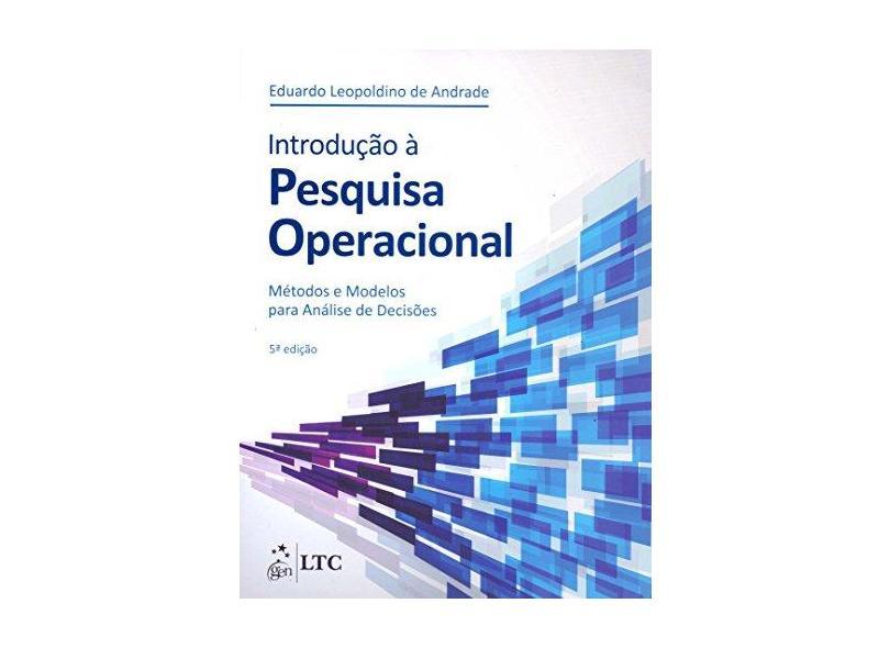 Introdução À Pesquisa Operacional - 5ª Ed. 2015 - Andrade, Eduardo Leopoldino De - 9788521629429