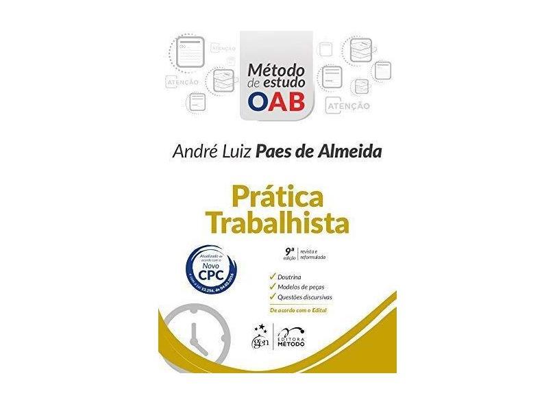 Prática Trabalhista - Série Método de Estudo OAB - 9ª Ed. 2016 - Almeida, André Luiz Paes De; - 9788530969820