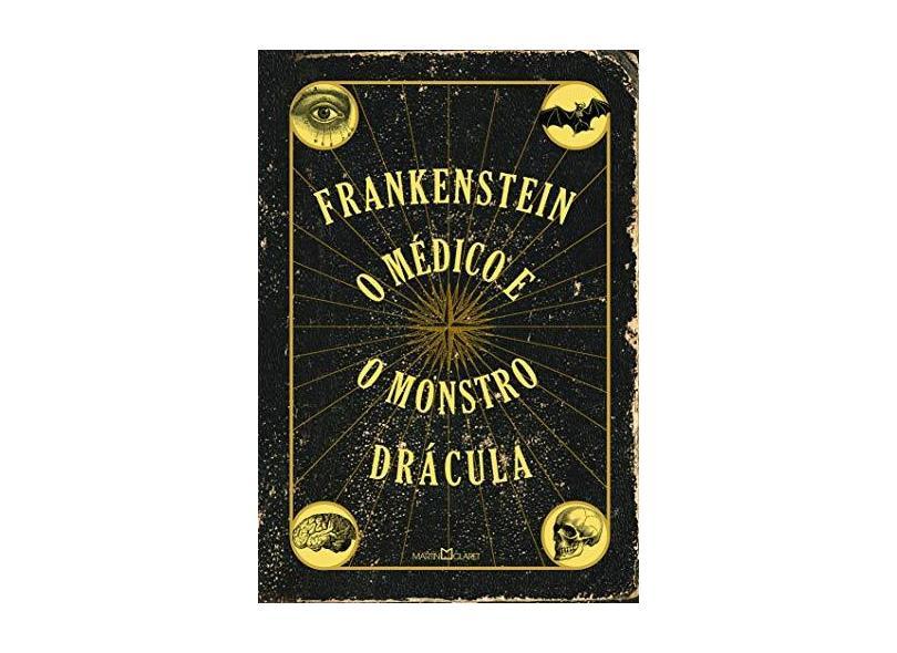 Frankenstein; O médico e o monstro; Drácula - Mary Shelley - 9788544001455