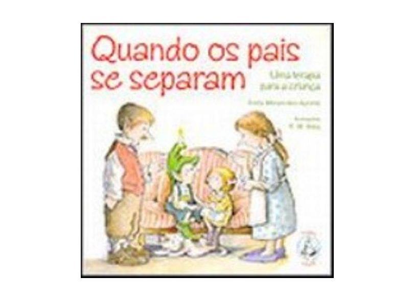 Quando os Pais se Separam - Uma Terapia pra a Criança - Emily Menendez Aponte - 9788534919081