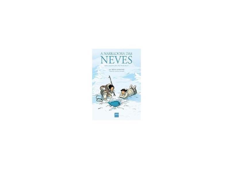 A Narradora das Neves: Uma Aventura no País Inuit - Béka Marko - 9788564823921