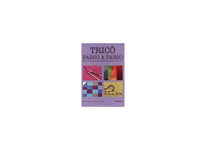Tricô Passo a Passo - Vikki Haffenden, Frederica Patmore - 9788579144783