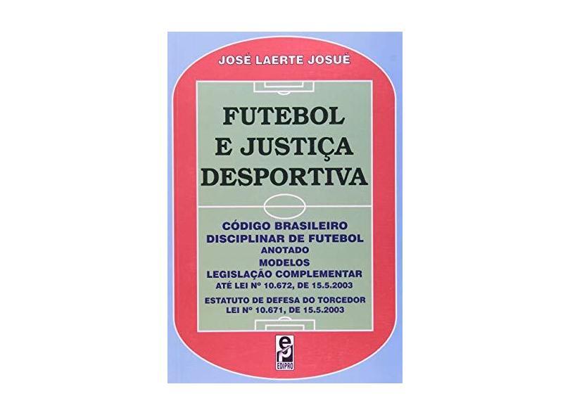 Futebol e Justiça Desportiva - Jose Laerte Josue - 9788572833899