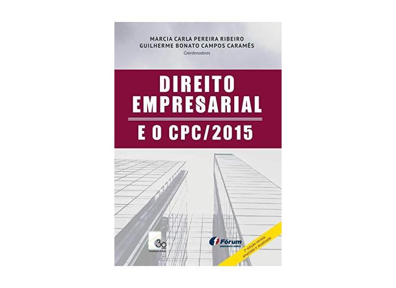 Direito Empresarial e o Cpc. 2015 - Guilherme Bonato Campos Caramês - 9788545005230