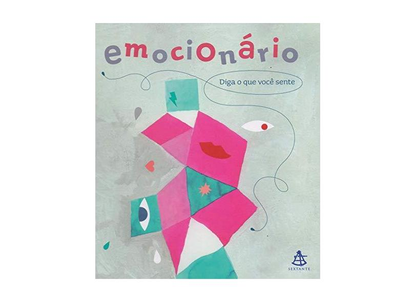 Emocionário - Diga O Que Você Sente - Pereira, Cristina Nunez - 9788543106595