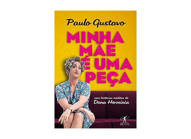 Minha Mãe É Uma Peça - Gustavo, Paulo - 9788539006229