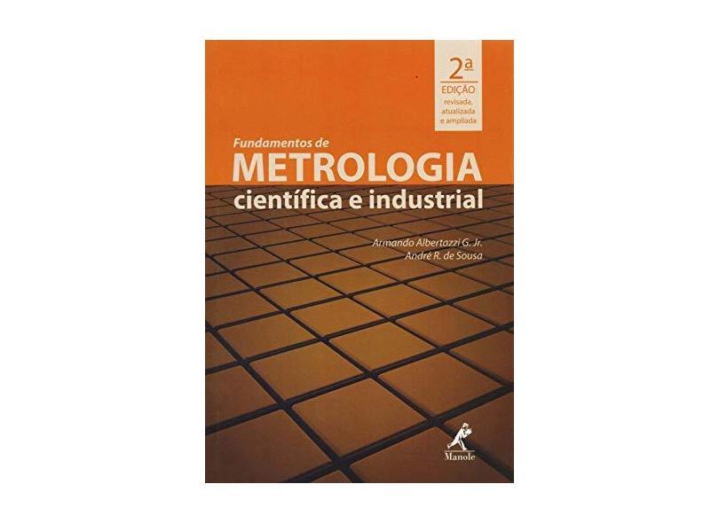 Fundamentos de Metrologia Científica e Industrial - Armando Albertazzi G. Jr. - 9788520433751