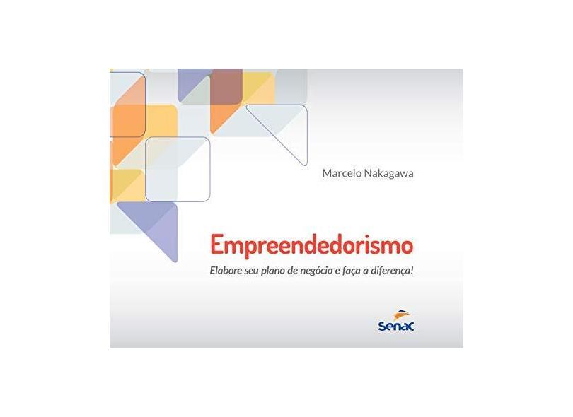 EMPREENDEDORISMO - 2ª ED - Marcelo Hiroshi Nakagawa - 9788539623983