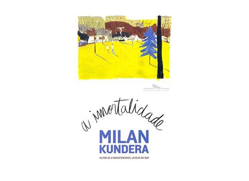 A Imortalidade - Kundera, Milan - 9788535925289