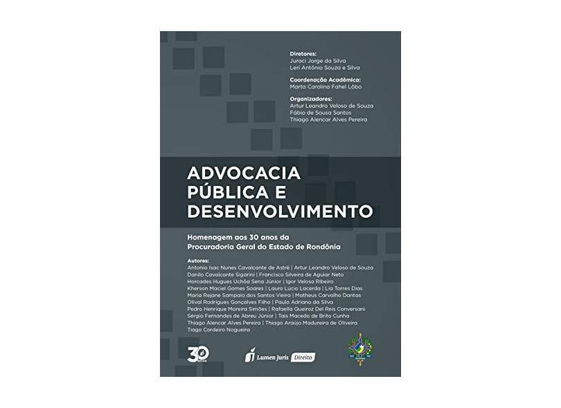 Advocacia Pública e Desenvolvimento. 2018 - Juraci Jorge Da Silva - 9788551909928
