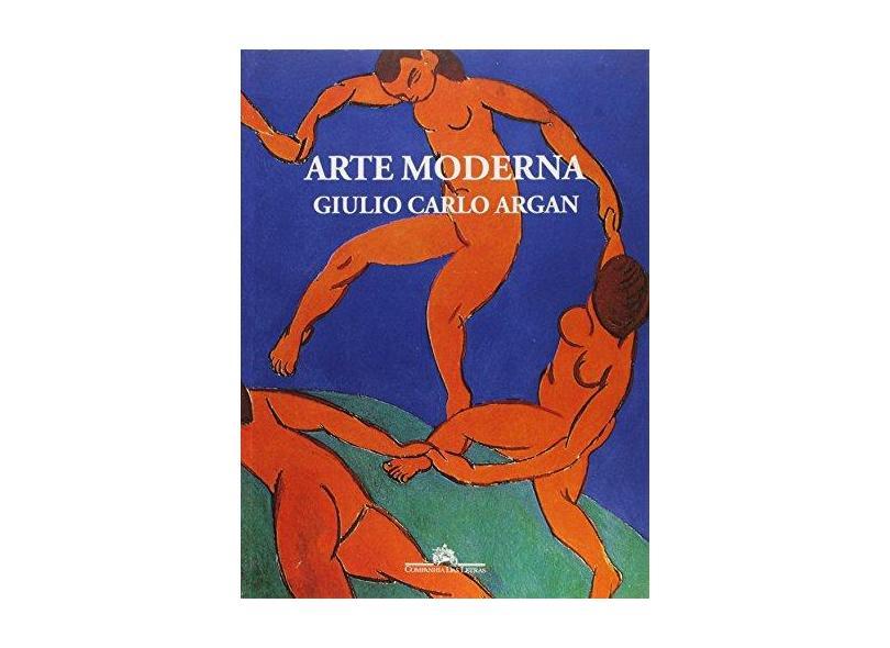 Arte Moderna - Argan, Giulio Carlo - 9788571642515