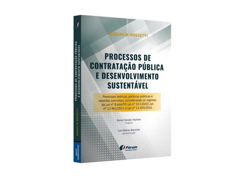 Processos de Contratação Pública e Desenvolvimento Sustentável - Suzana M. Rossetti - 9788545004080