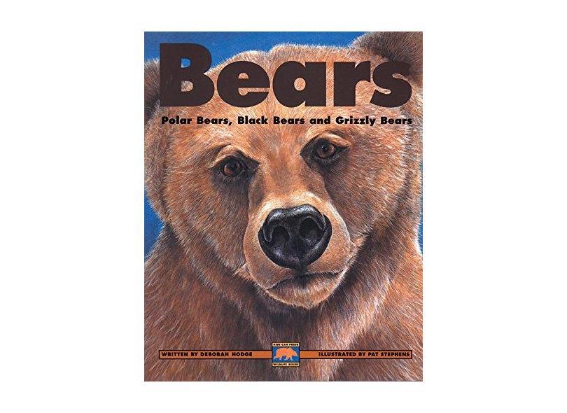 Bears: Polar Bears, Black Bears and Grizzly Bears - Deborah Hodge - 9781550743555