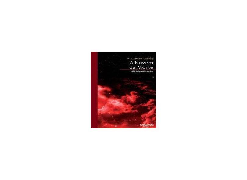 A Nuvem da Morte - 2ª Ed. 2011 - Nova Ortografia - Doyle, Arthur Conan - 9788574923062