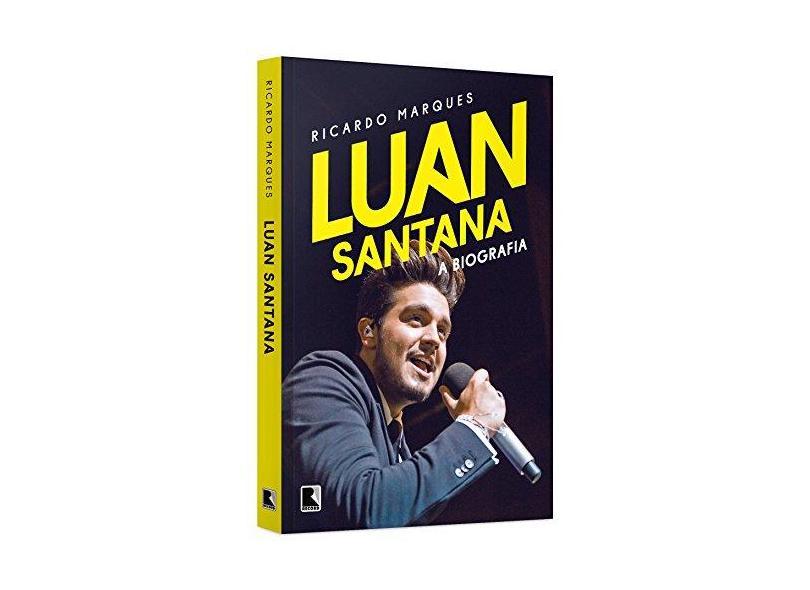 Luan Santana - A Biografia - Ricardo Marques - 9788501106193
