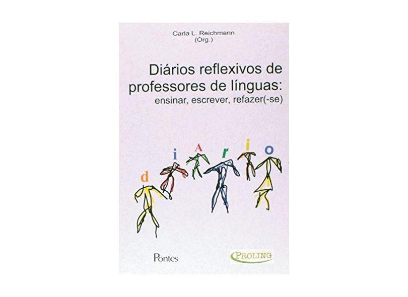 Diarios Reflexivos De Professores De Linguas - Carla L. Reichmann - 9788571134966